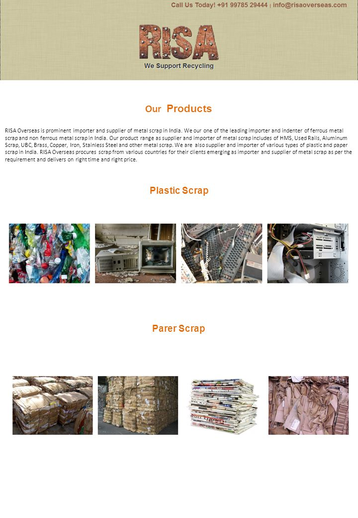 Plastic Scrap Parer Scrap RISA Overseas is prominent importer and supplier of metal scrap in India. We our one of the leading importer and indenter of