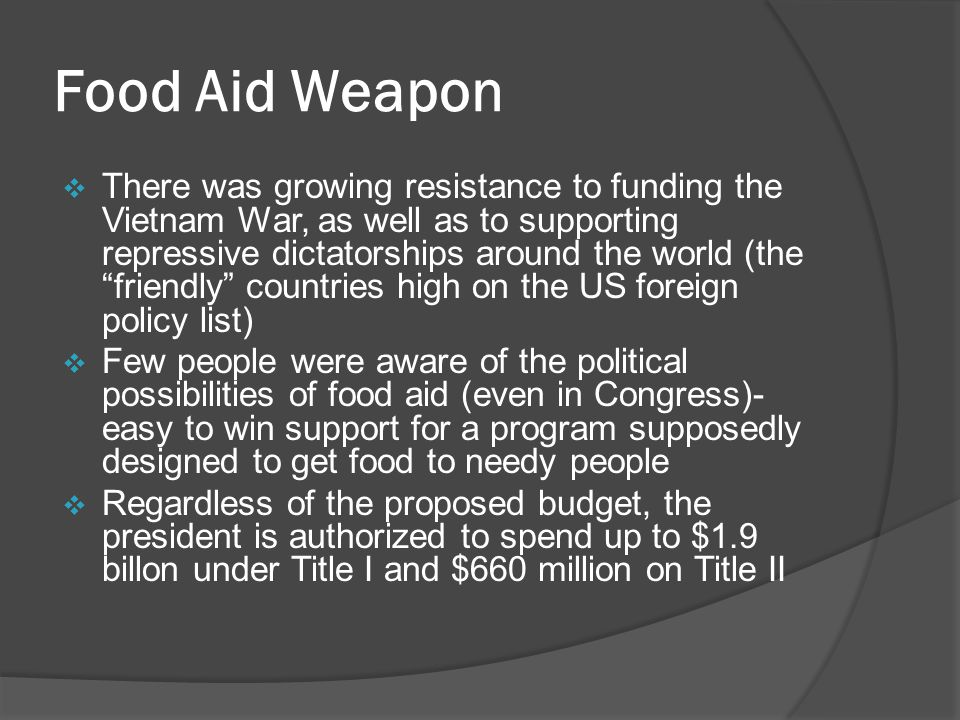 Chile  Prime example of the role of food aid in US foreign policy  1970: socialist government was elected under the leadership of President Salvador Allende  US saw this as a threat to its political and economic interests, so the government launched an economic blockade against Chile