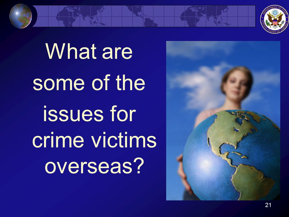21 What are some of the issues for crime victims overseas