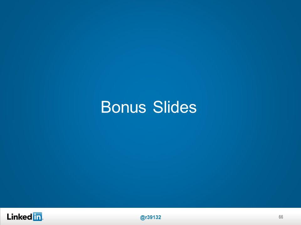 Bonus Slides 66 @r39132 66