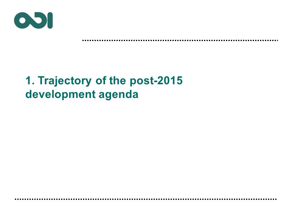 1. Trajectory of the post-2015 development agenda