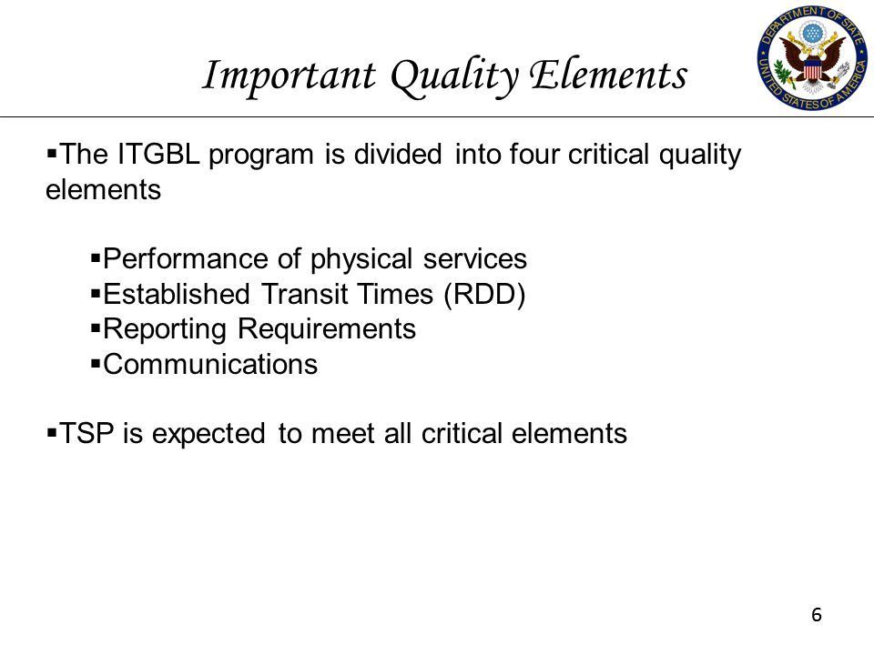 66 Important Quality Elements  The ITGBL program is divided into four critical quality elements  Performance of physical services  Established Tran
