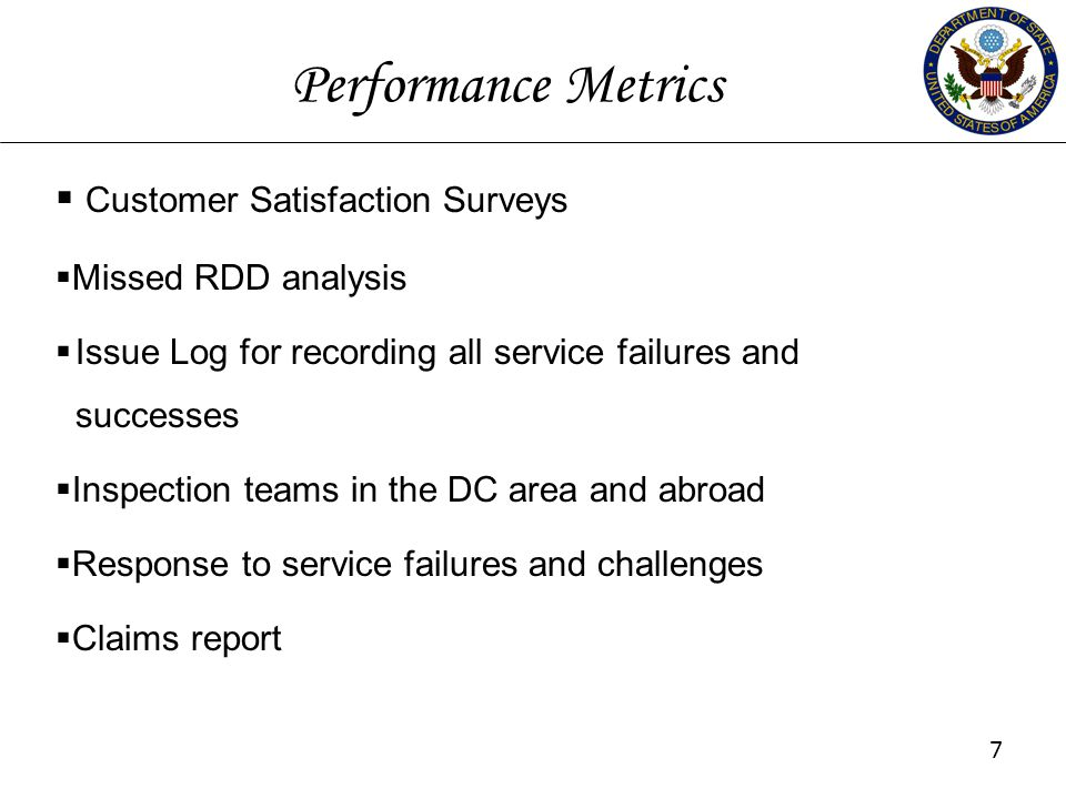 Performance Metrics  Customer Satisfaction Surveys  Missed RDD analysis  Issue Log for recording all service failures and successes  Inspection te