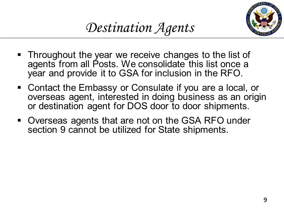 99 Destination Agents  Throughout the year we receive changes to the list of agents from all Posts. We consolidate this list once a year and provide