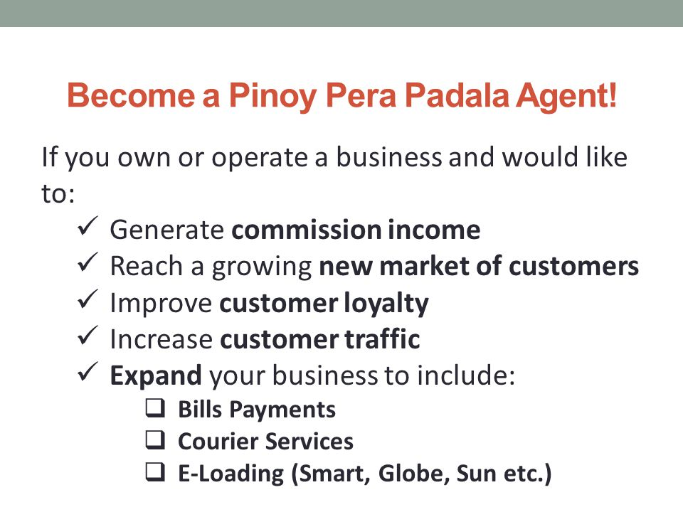 Become a Pinoy Pera Padala Agent.