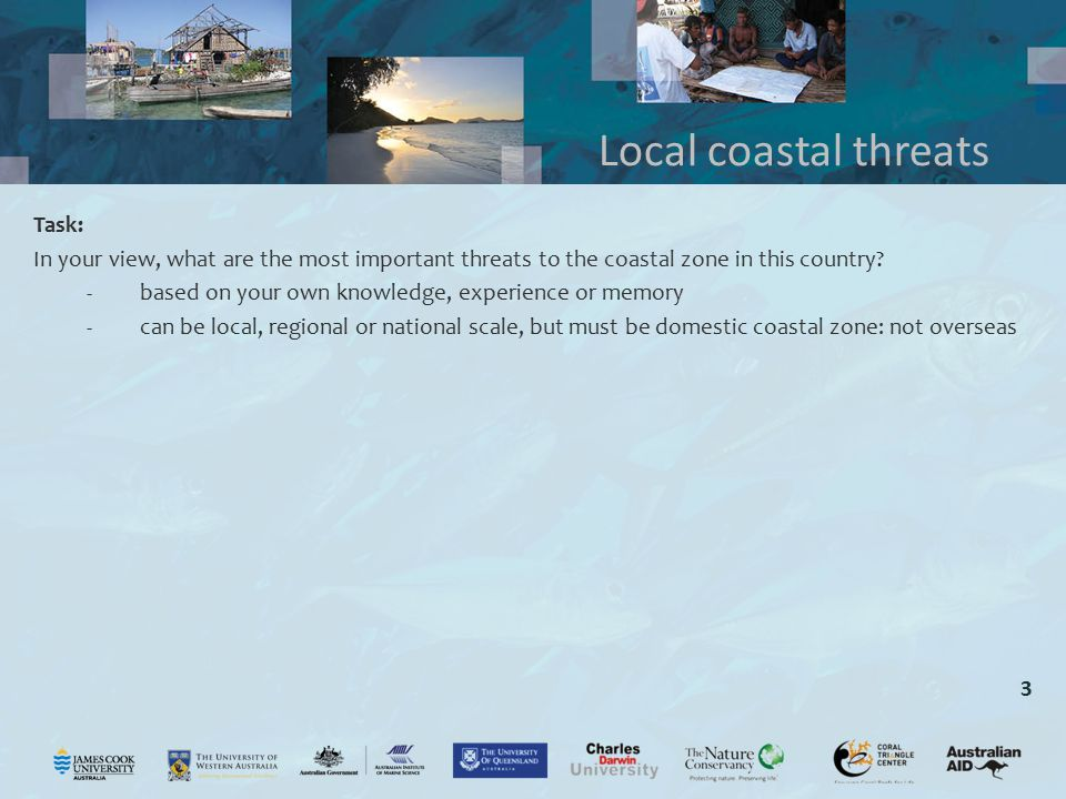 3 Task: In your view, what are the most important threats to the coastal zone in this country? -based on your own knowledge, experience or memory -can