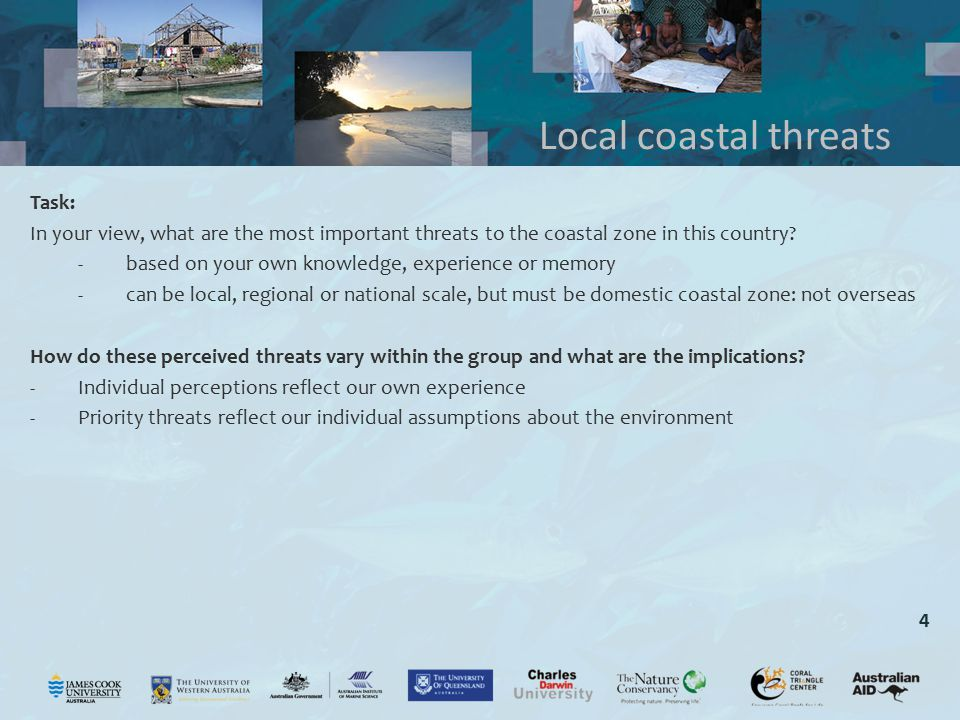 4 Task: In your view, what are the most important threats to the coastal zone in this country? -based on your own knowledge, experience or memory -can