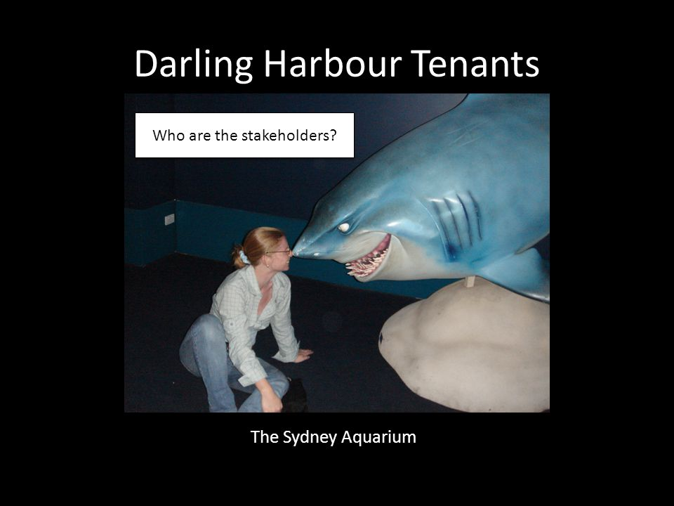 Darling Harbour Tenants The Sydney Aquarium Who are the stakeholders