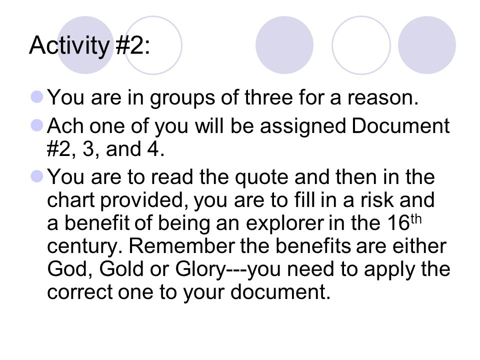 Activity #2: You are in groups of three for a reason.