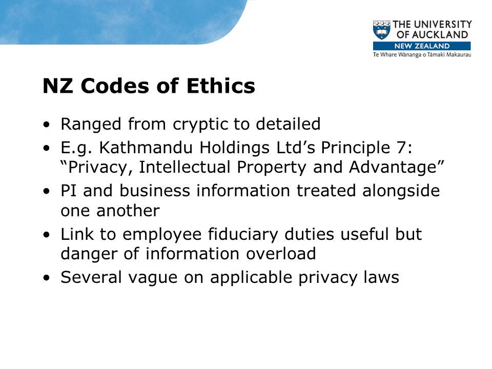 NZ Codes of Ethics Ranged from cryptic to detailed E.g.