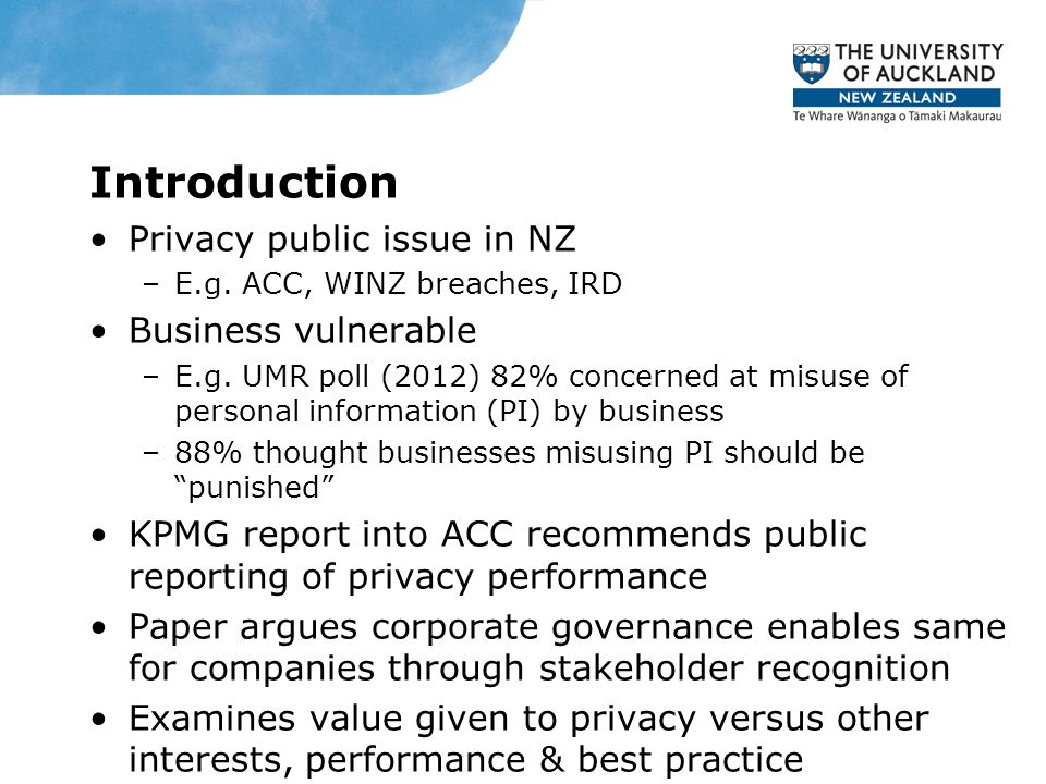 Privacy as stakeholder interest: (all categories) Total number of Companies Companies recognising Privacy interests Companies recognising Confidentiality interests Number% % Overall14030218762 NZX NZ Companies 10516156360 NZX Overseas Companies 256241456 NYSE Companies 1088010100