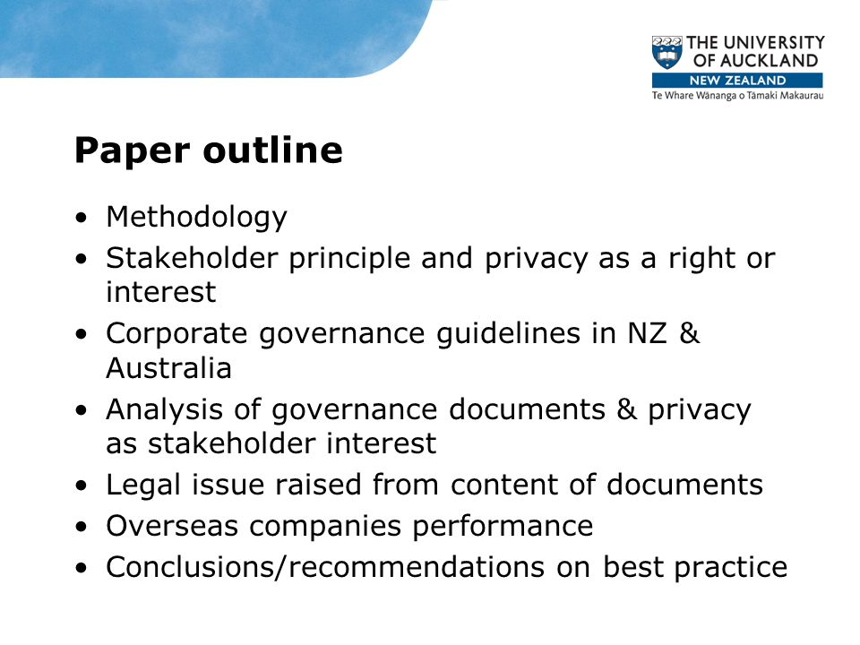 Methodology review of governance documents –the statistical occurrence of the words privacy and confidential and related terms such as the Privacy Act –Context in which occur Data Set: (1) NZX and, for comparison (2) NYSE (New York Stock Exchange) Time frame: November 2012- January 2013 Some exclusions, e.g.