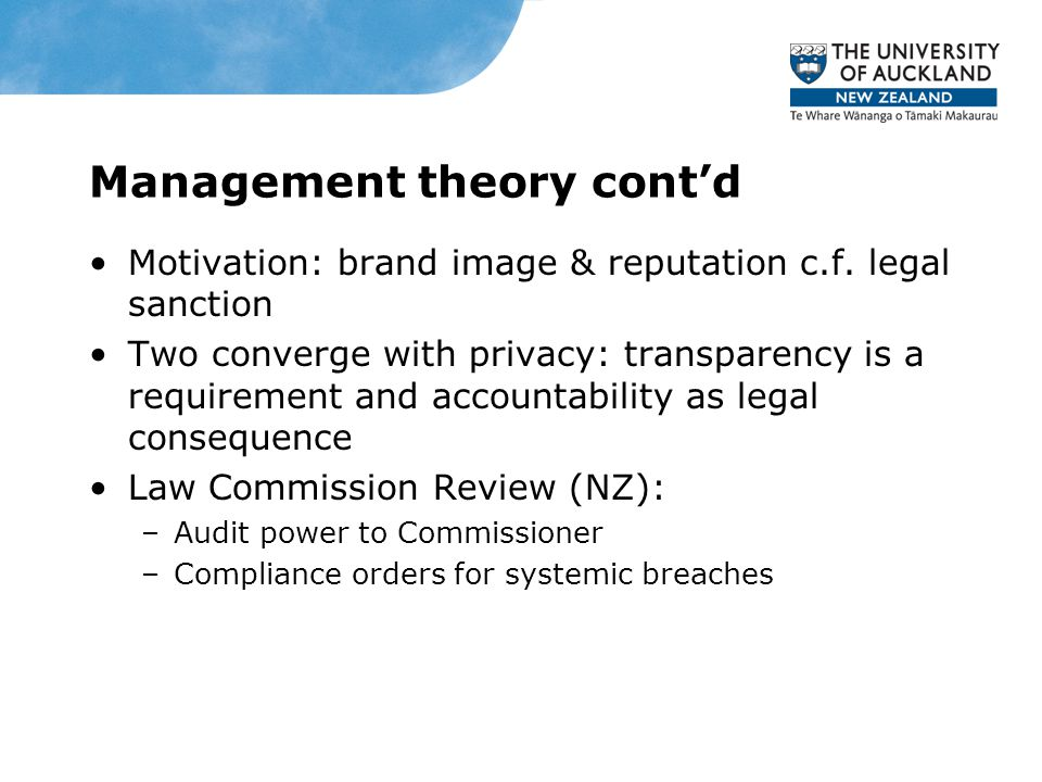 Corporate Governance Guidelines NZX Listing Rules: Corporate Governance Best Practice Code: –Non-prescriptive re ethics code requirements –No specific mention of privacy but receipt of corporate information and conflicts of interest mentioned –Catch-all compliance with applicable laws, regulations and rules