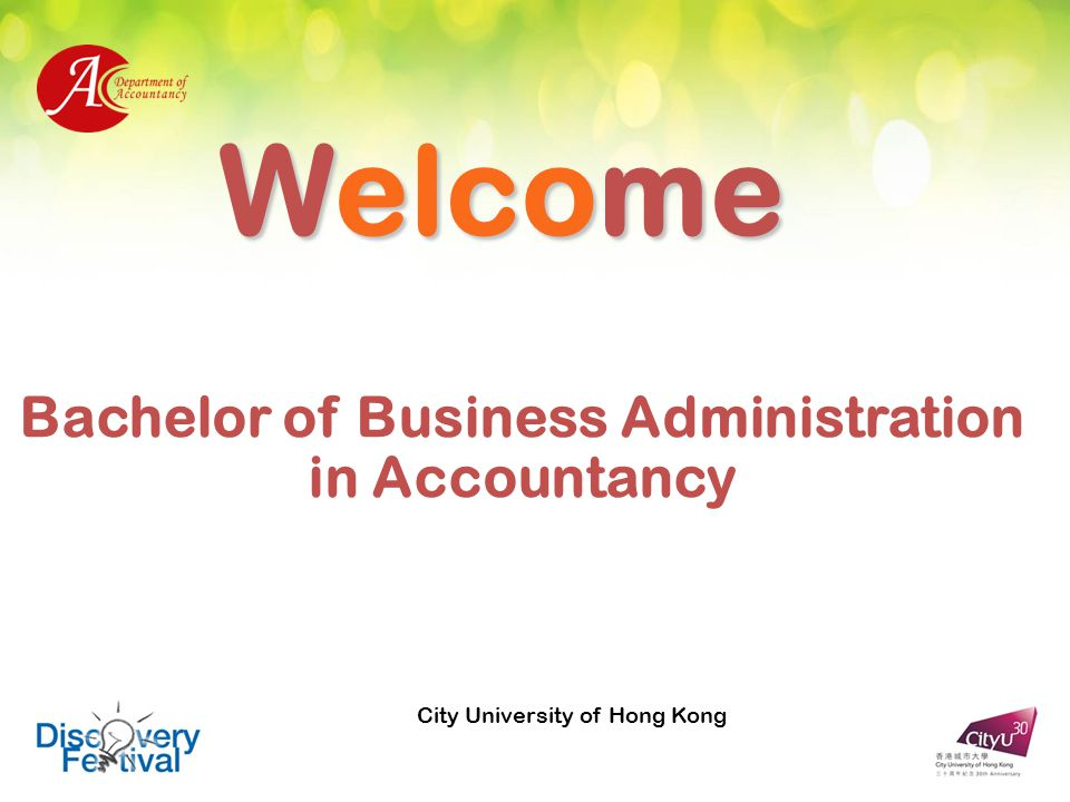 Welcome Bachelor of Business Administration in Accountancy City University of Hong Kong