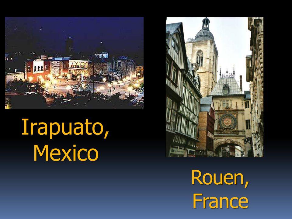 Rouen, France Irapuato, Mexico