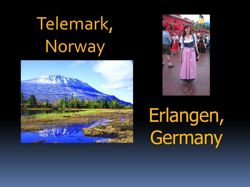 Erlangen, Germany Telemark,Norway