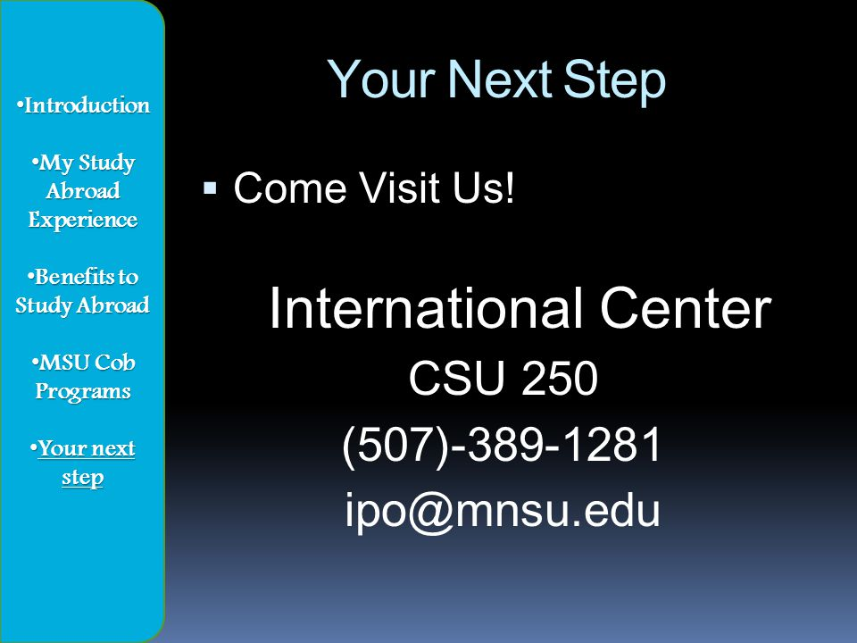 Your Next Step  Come Visit Us.