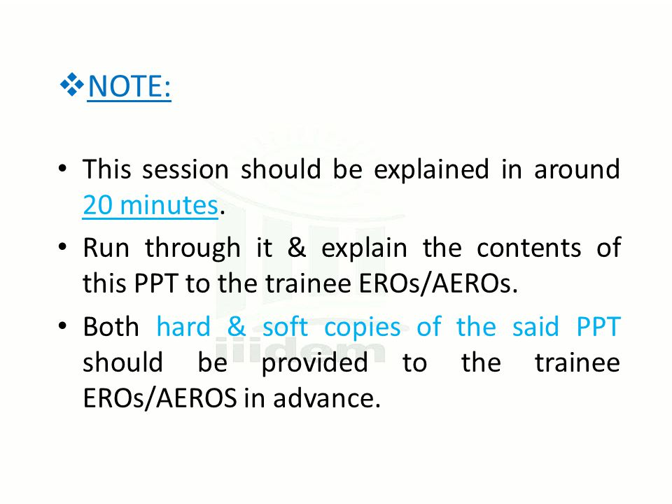  NOTE: This session should be explained in around 20 minutes.