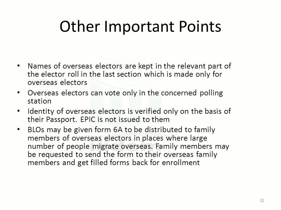 Other Important Points Names of overseas electors are kept in the relevant part of the elector roll in the last section which is made only for oversea