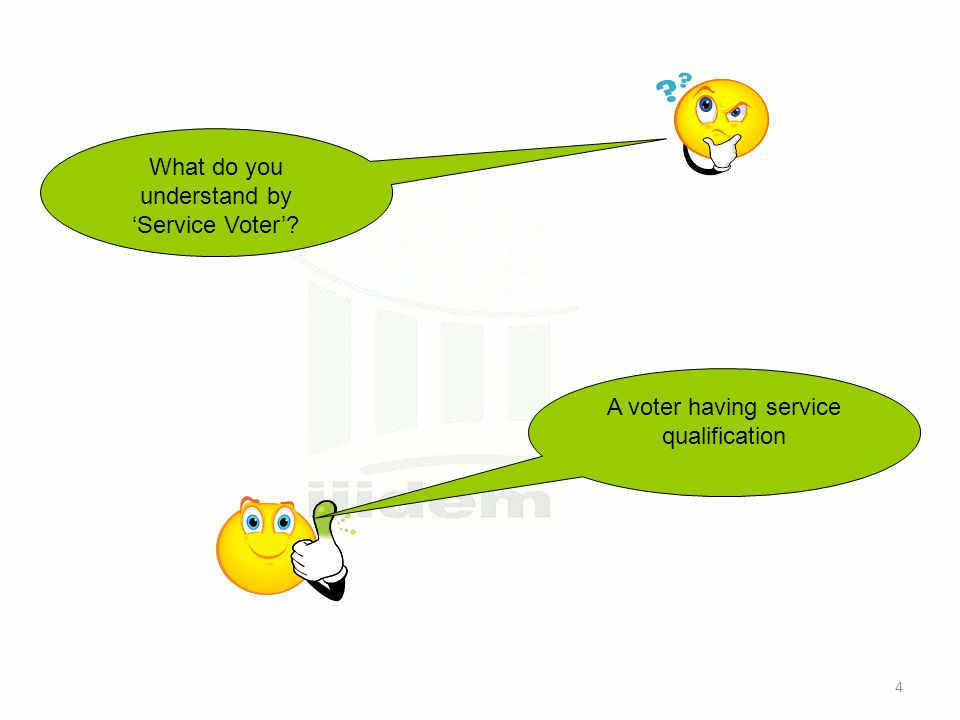 What do you understand by 'Service Voter' A voter having service qualification 4