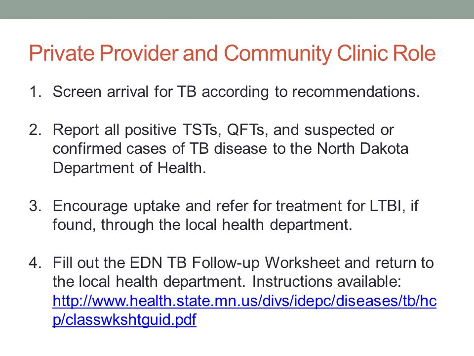 Private Provider and Community Clinic Role 1.Screen arrival for TB according to recommendations.