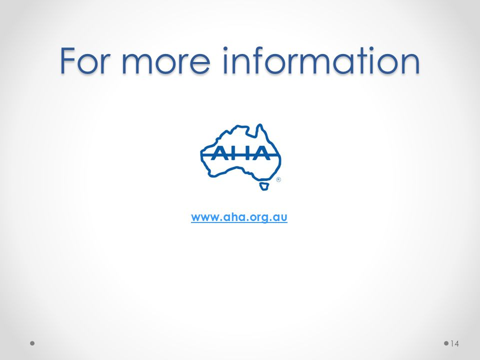 For more information 14 www.aha.org.au