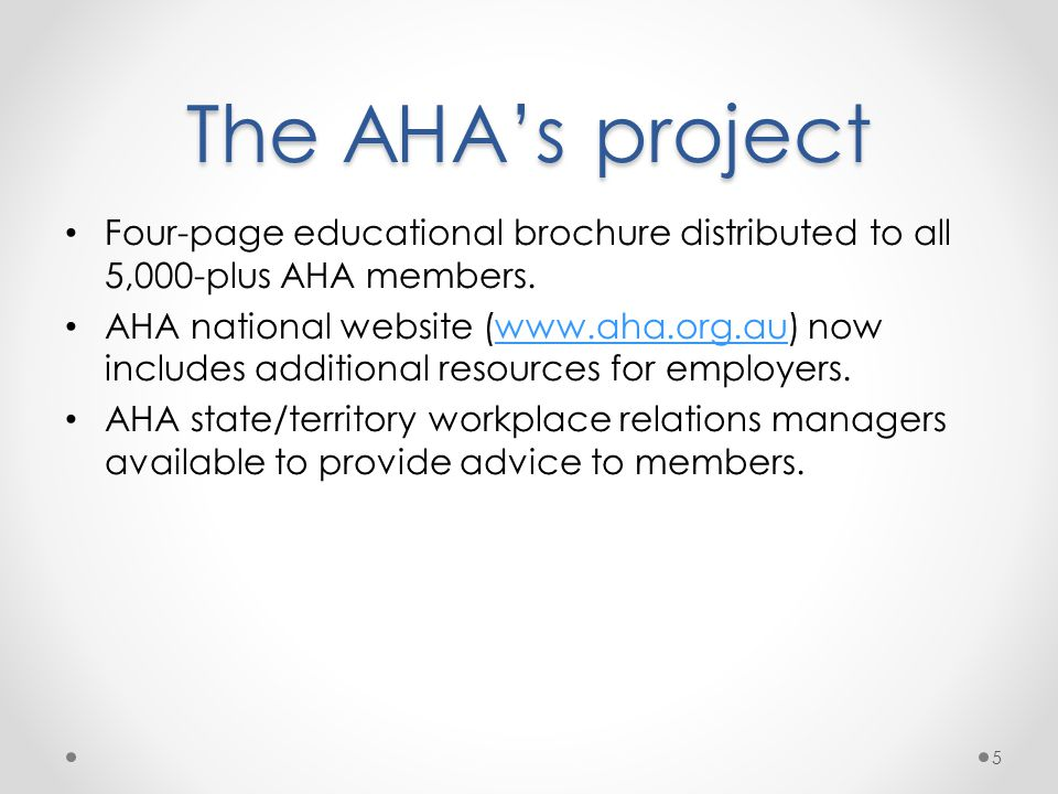 The AHA's project Four-page educational brochure distributed to all 5,000-plus AHA members.