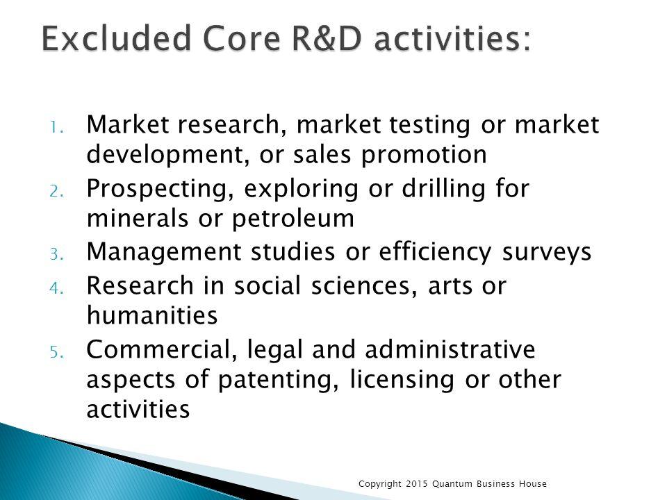 1. Market research, market testing or market development, or sales promotion 2.