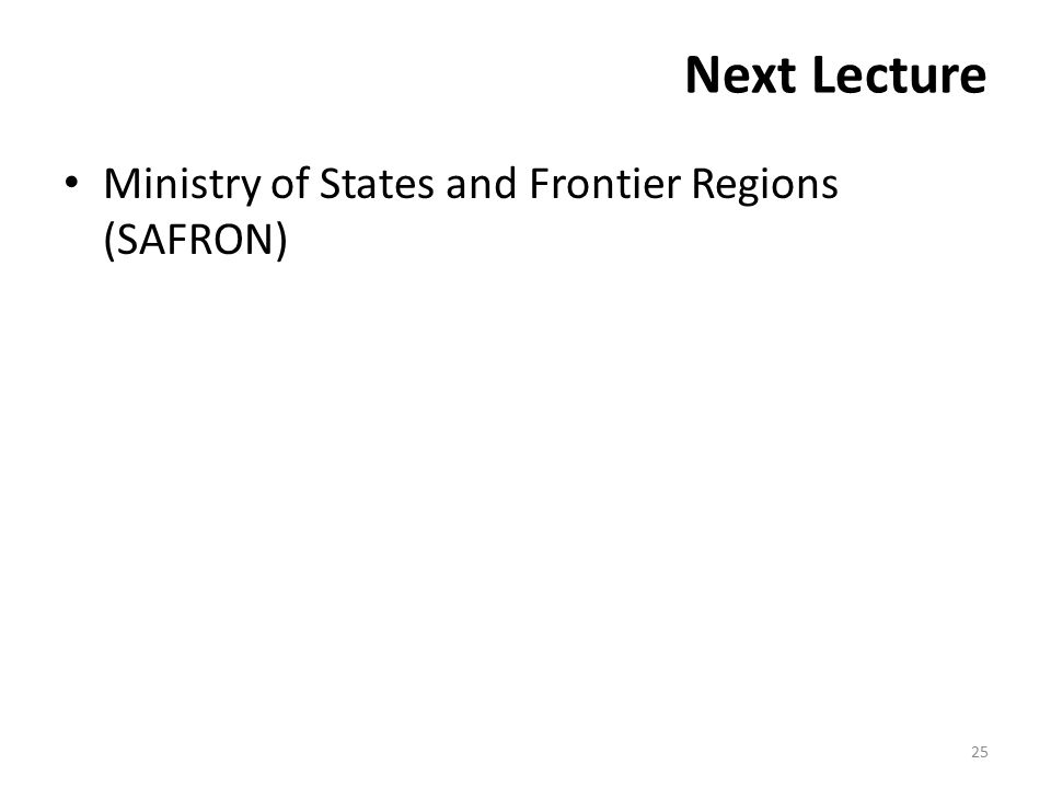 Next Lecture Ministry of States and Frontier Regions (SAFRON) 25