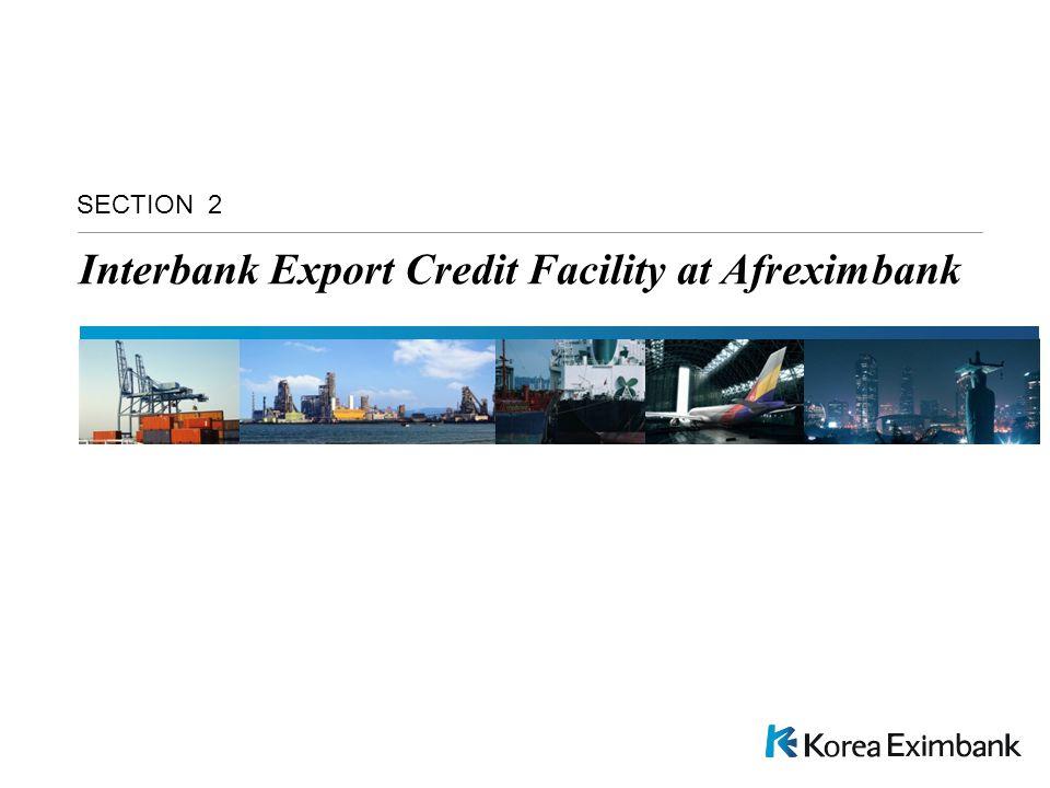 SECTION 2 Interbank Export Credit Facility at Afreximbank