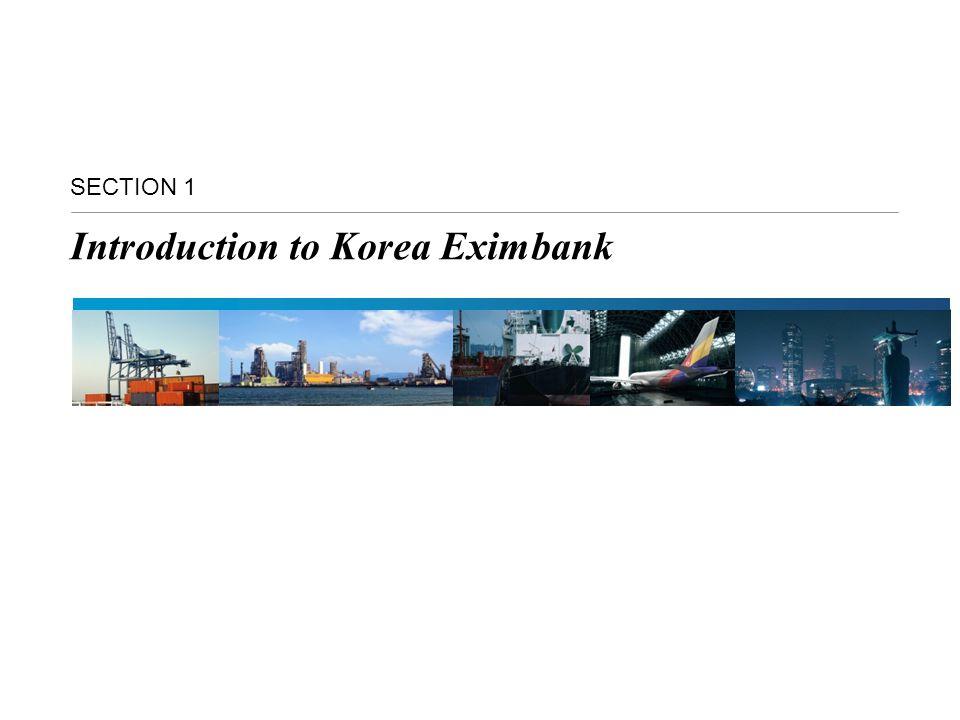 SECTION 1 Introduction to Korea Eximbank