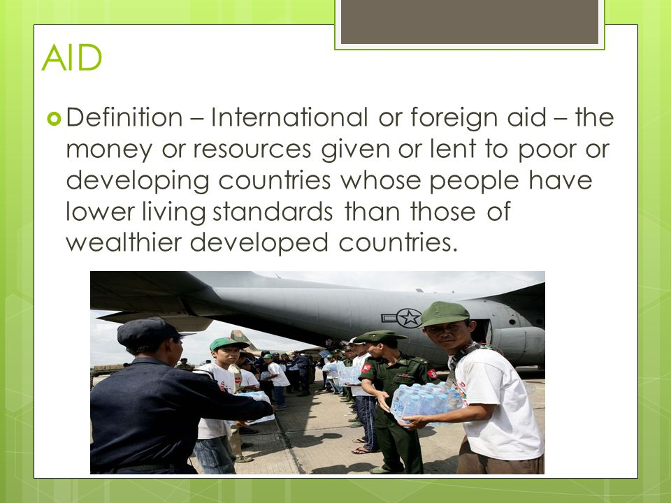 Types of Aid  Governments provide grants and loans as part of Overseas Development Assistance (ODA).