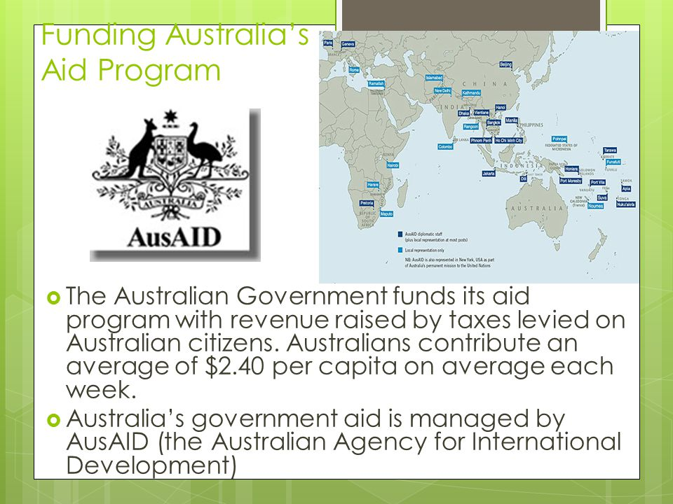 Recipients of Australian Aid  Australia's main focus of aid is through bilateral aid programs within the Asia-Pacific region.