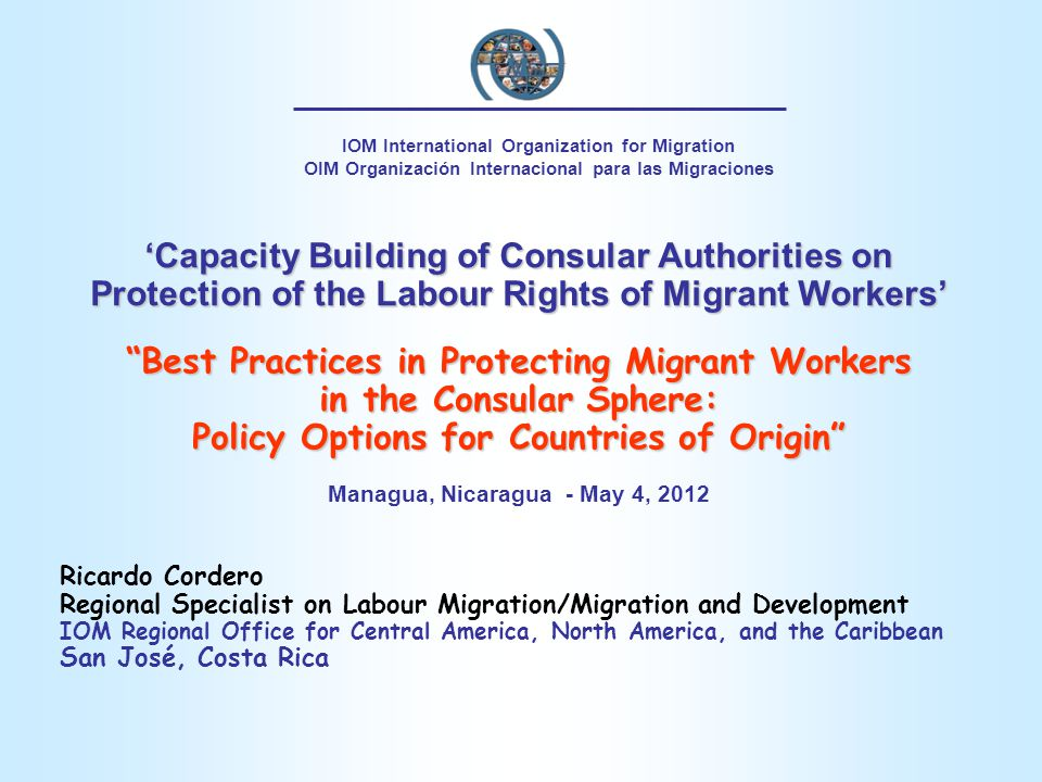 """'Capacity Building of Consular Authorities on Protection of the Labour Rights of Migrant Workers' """"Best Practices in Protecting Migrant Workers in the"""