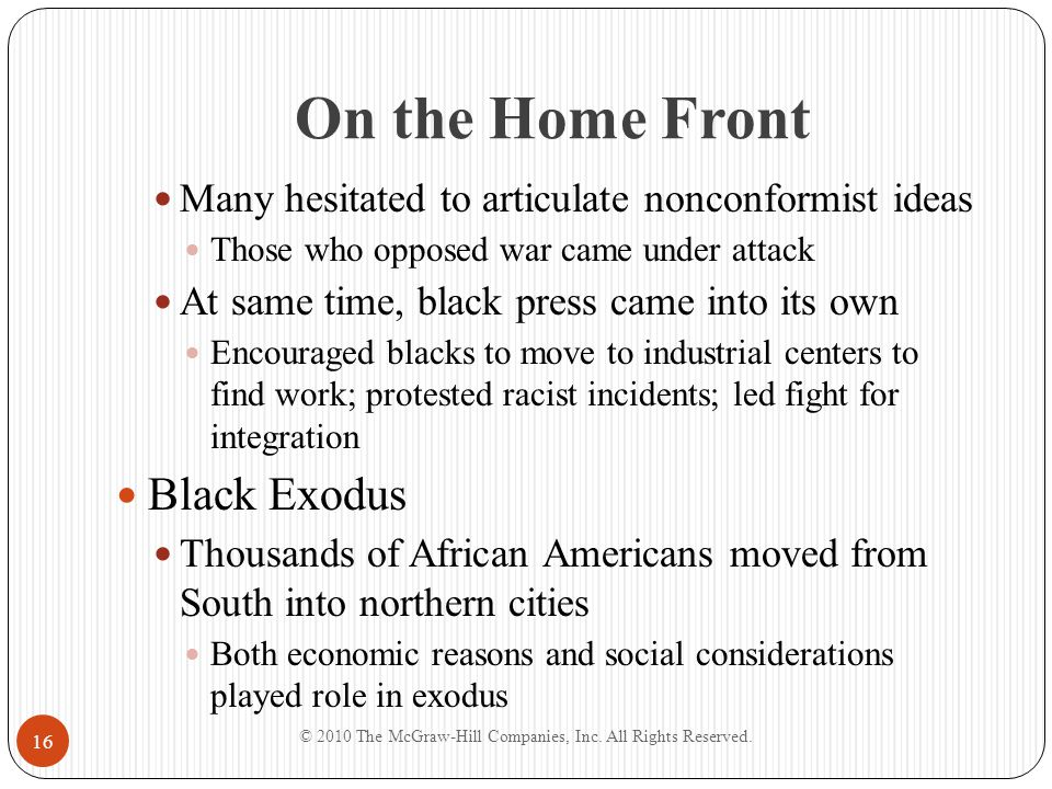On the Home Front Many hesitated to articulate nonconformist ideas Those who opposed war came under attack At same time, black press came into its own