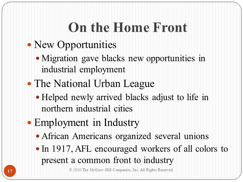 On the Home Front New Opportunities Migration gave blacks new opportunities in industrial employment The National Urban League Helped newly arrived bl