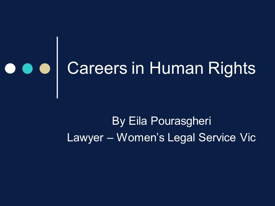 Careers in Human Rights By Eila Pourasgheri Lawyer – Women's Legal Service Vic
