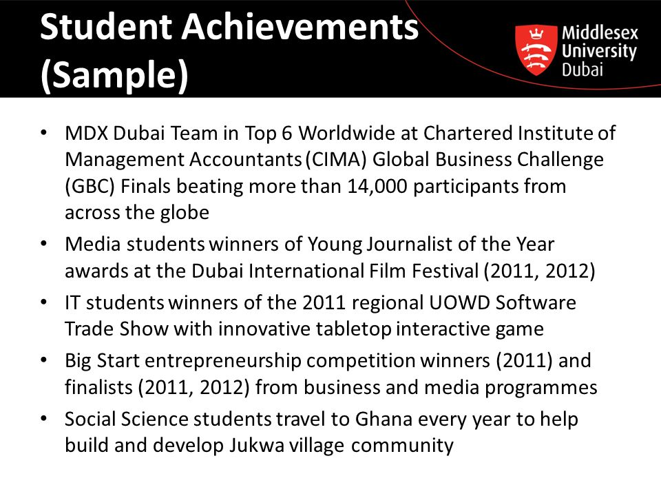 Student Achievements (Sample) MDX Dubai Team in Top 6 Worldwide at Chartered Institute of Management Accountants (CIMA) Global Business Challenge (GBC