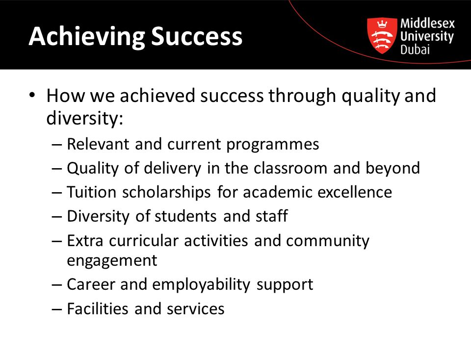 Achieving Success How we achieved success through quality and diversity: – Relevant and current programmes – Quality of delivery in the classroom and