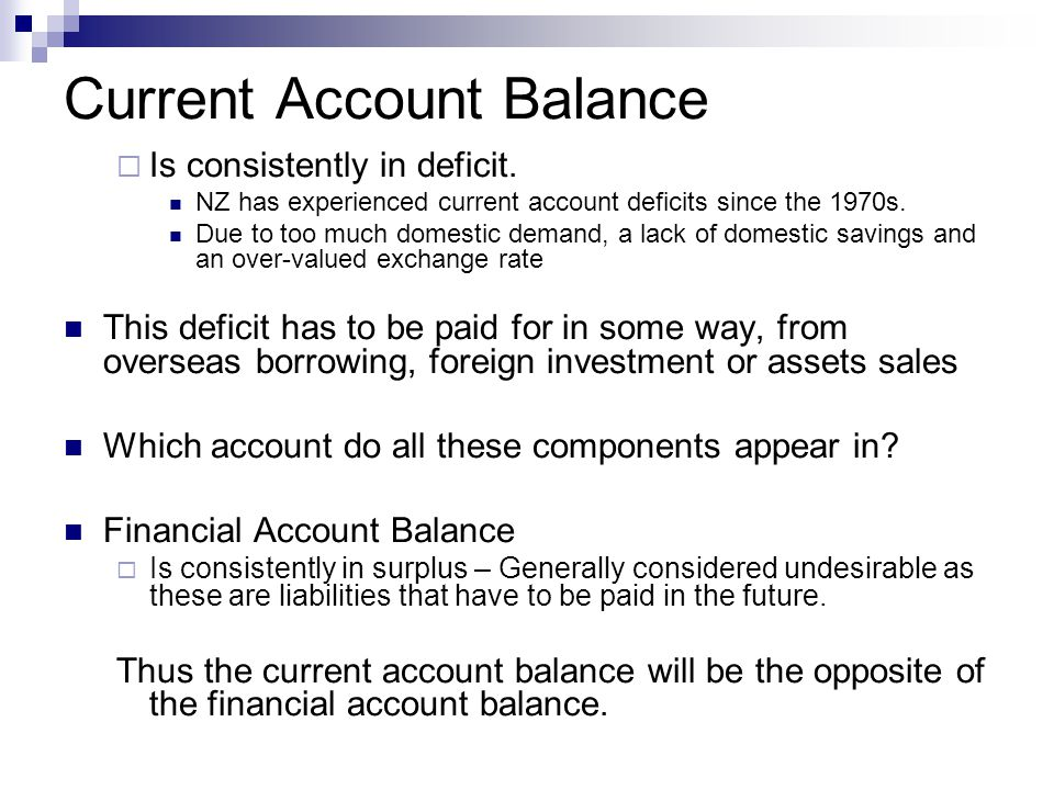 Current Account Balance  Is consistently in deficit.