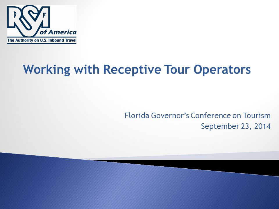 Working with Receptive Tour Operators Florida Governor's Conference on Tourism September 23, 2014