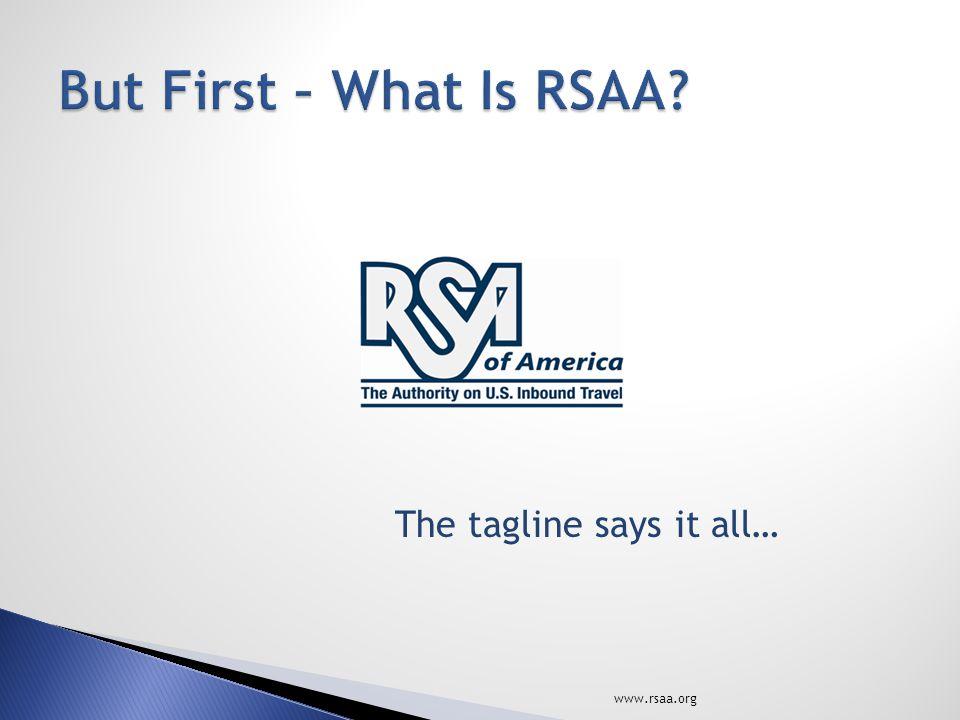 www.rsaa.org The tagline says it all…
