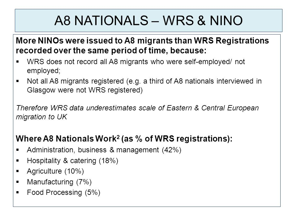 TIME LAPSE: NINO REGISTRATIONS & BENEFITS CLAIMS In 2010/ 2011 of the 225,000 NINO registrations by non – UK nationals, within 6 months of arrival: - 79% of EU nationals had registered for a NINO - 49% of African nationals had registered for a NINO In 2009/ 2010 of the 573,000 NINO registrations by non-UK adults, within 6 months of registration: - 4.6% claimed out-of-work benefits of which: –81% claimed JSA –9% claimed ESA –10% claimed IS