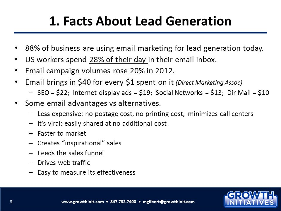 Lead Generation The Growth Initiatives Solution Vertical market exploration Customer needs analysis Value proposition & website messaging Database development (industry, title, company size) Direct marketing campaign strategy and development Campaign analytics and leads Sales lead follow-up process 4www.growthinit.com 847.732.7400 mgilbert@growthinit.com