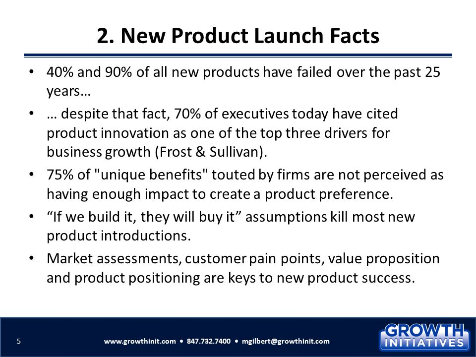 2. New Product Launch Facts 40% and 90% of all new products have failed over the past 25 years… … despite that fact, 70% of executives today have cite