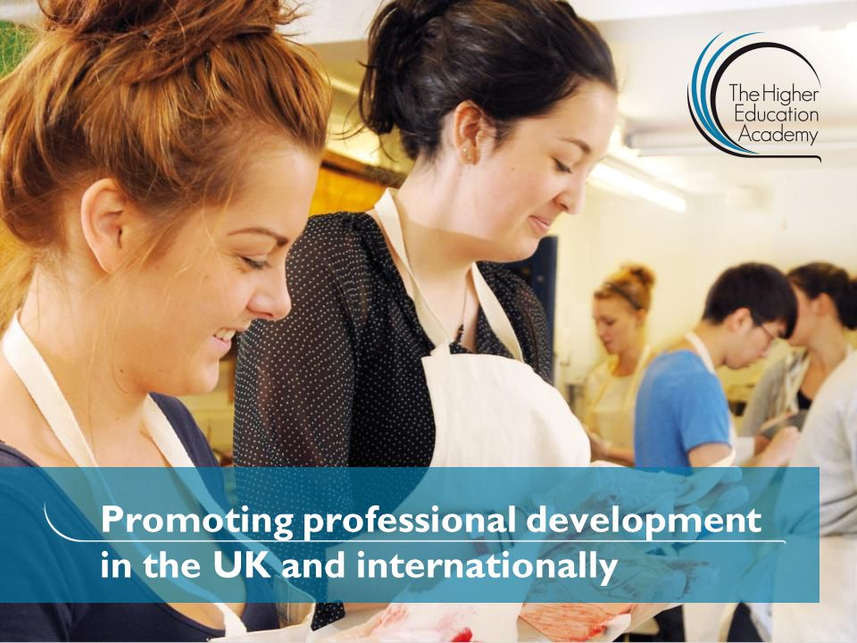 HEA role in supporting professional development for those involved in teaching and/or supporting learning in HE CPD and the PSF TNE Research Internationalising the HEA Session overview