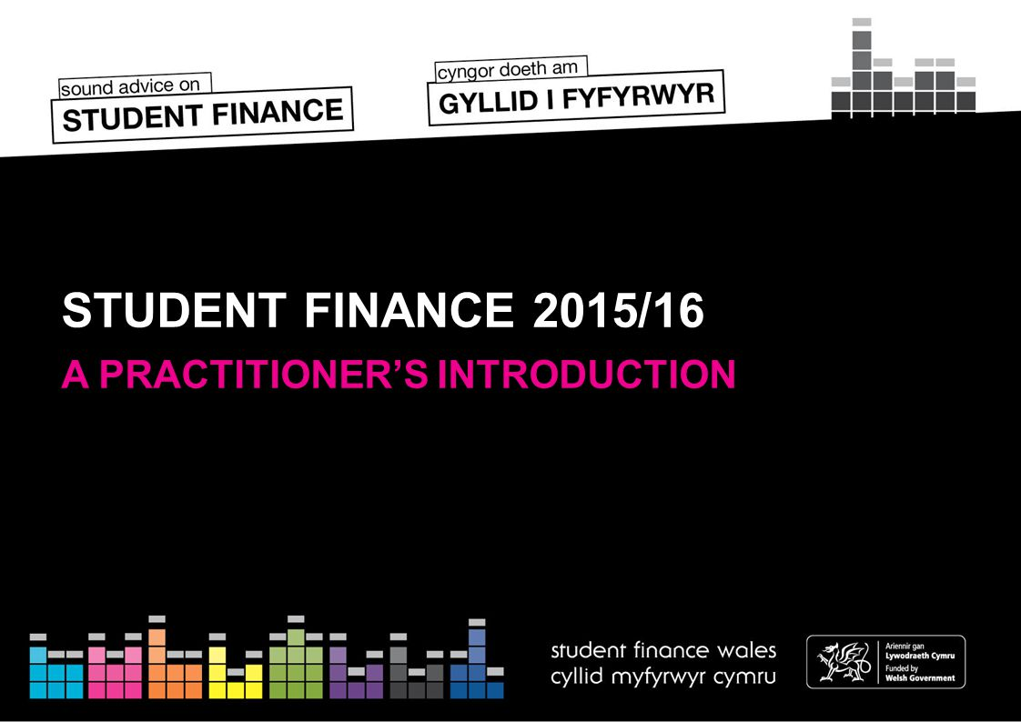 STUDENT FINANCE 2015/16 A PRACTITIONER'S INTRODUCTION