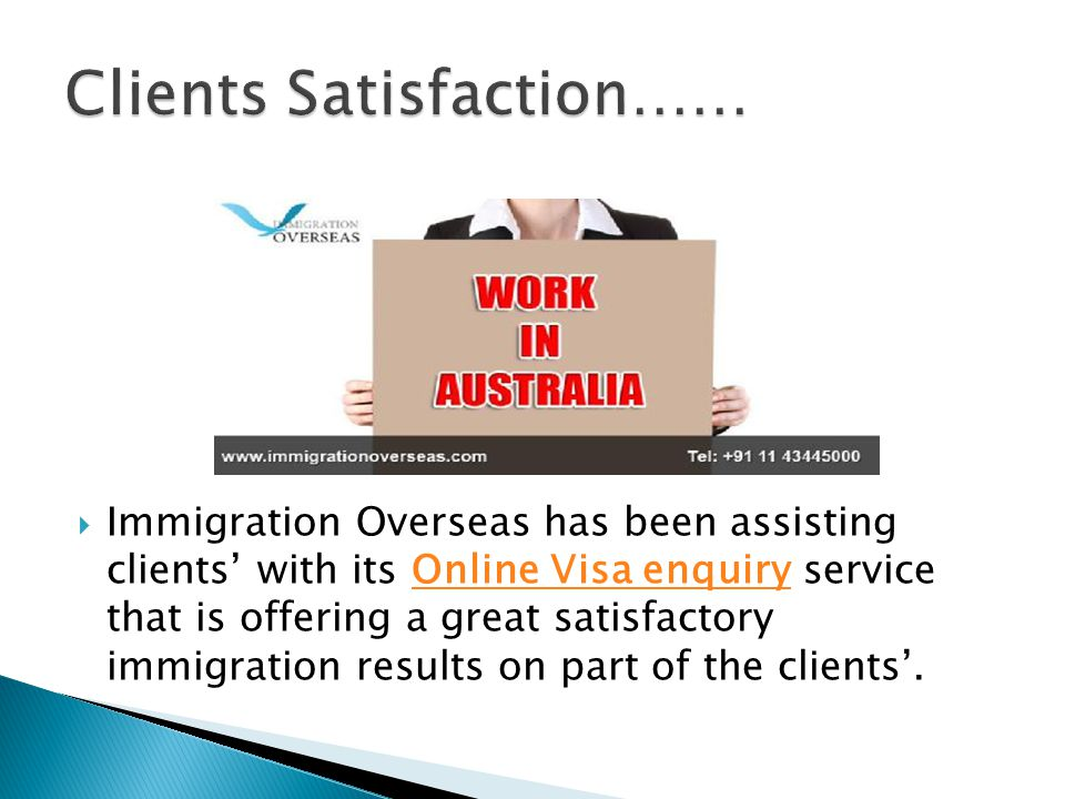  Immigration Overseas has been assisting clients' with its Online Visa enquiry service that is offering a great satisfactory immigration results on part of the clients'.Online Visa enquiry