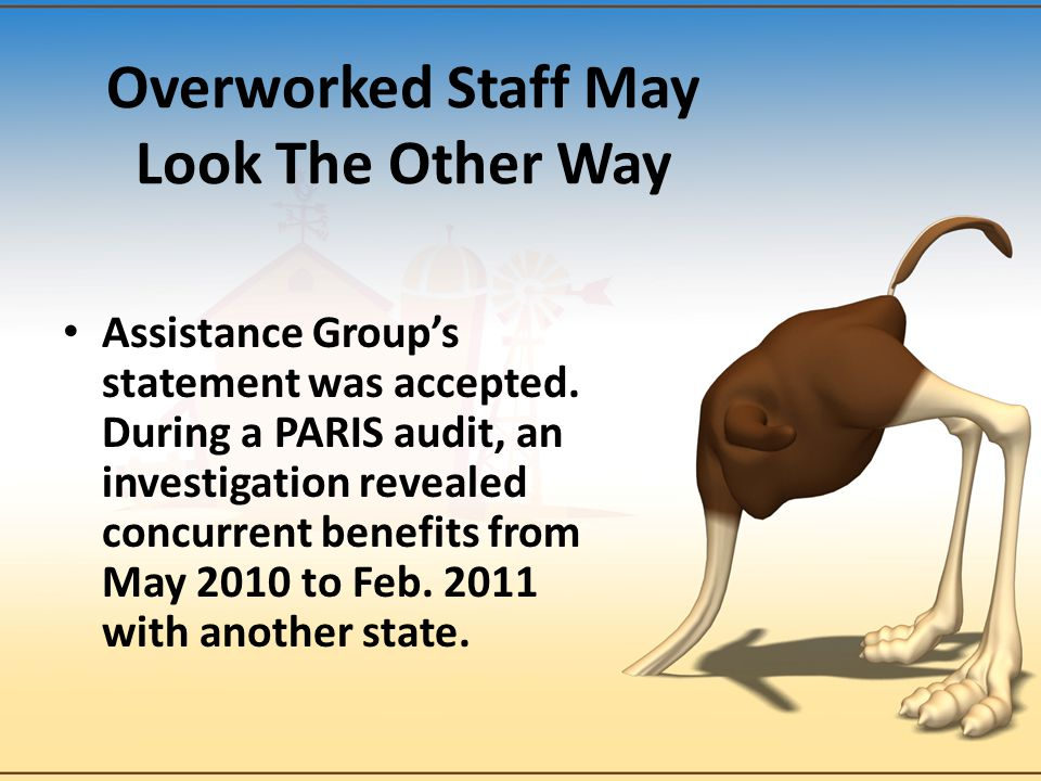 Overworked Staff May Look The Other Way Assistance Group's statement was accepted.