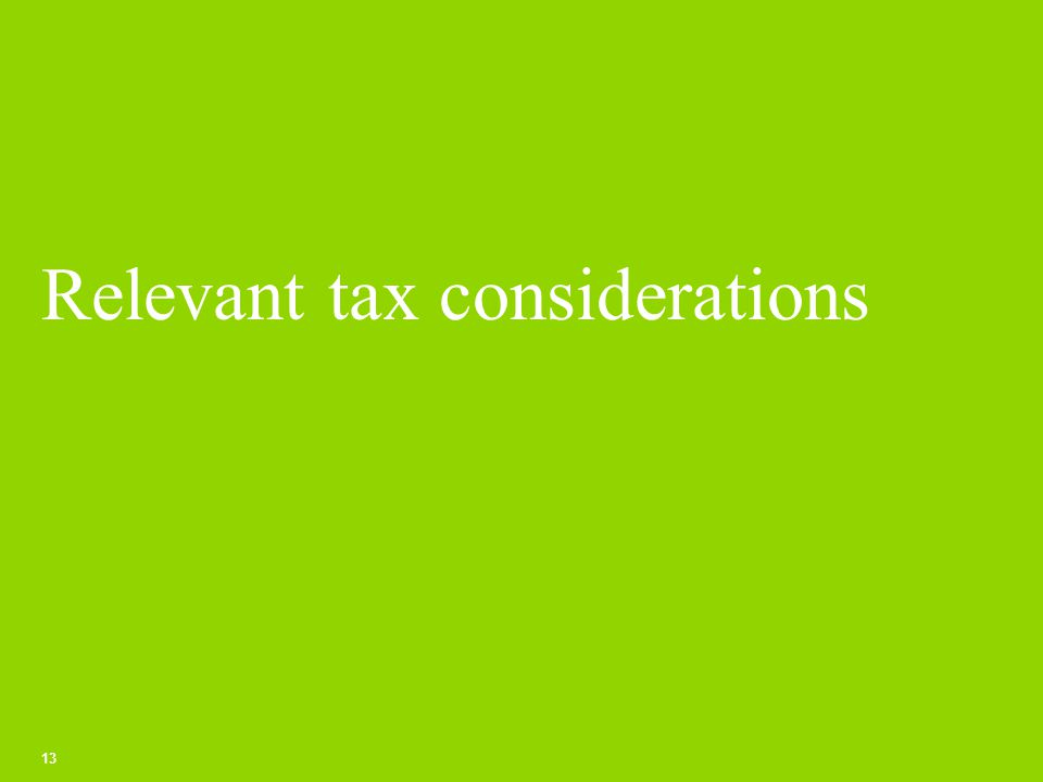 Relevant tax considerations 13